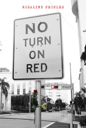No Turn On Red | By Rosalind N. Peoples (Front Cover)