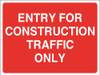 Entry for construction traffic only