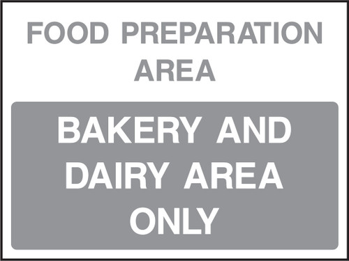 Food prep area bakery and dairy area only sign