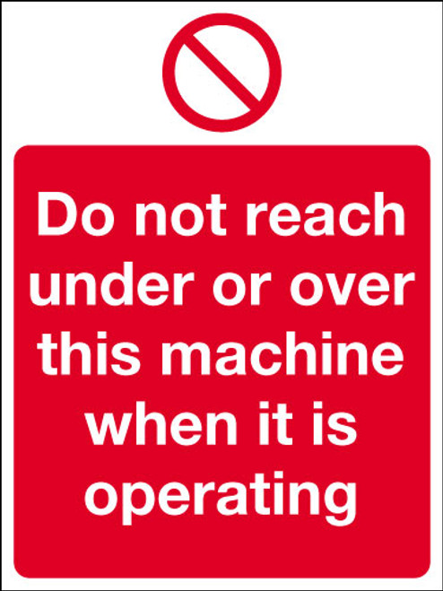 Do not reach under or over this machine sign