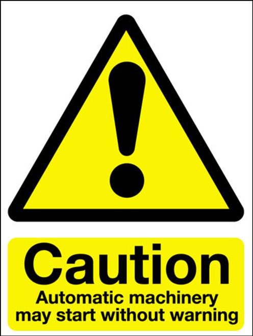 Caution automatic machinery may start without warning sign