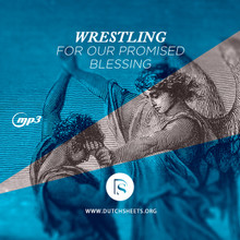 Wrestling for Our Promised Blessing (MP3 Download)