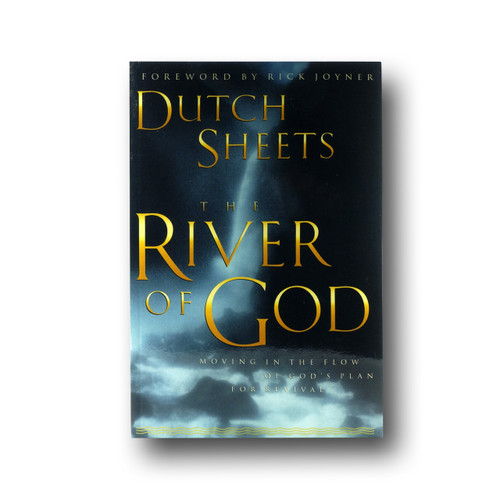 River of God, The: Moving in the Flow of God's Plan for Revival