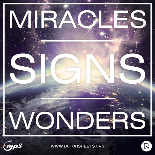 Miracles, Signs and Wonders (MP3 Download)