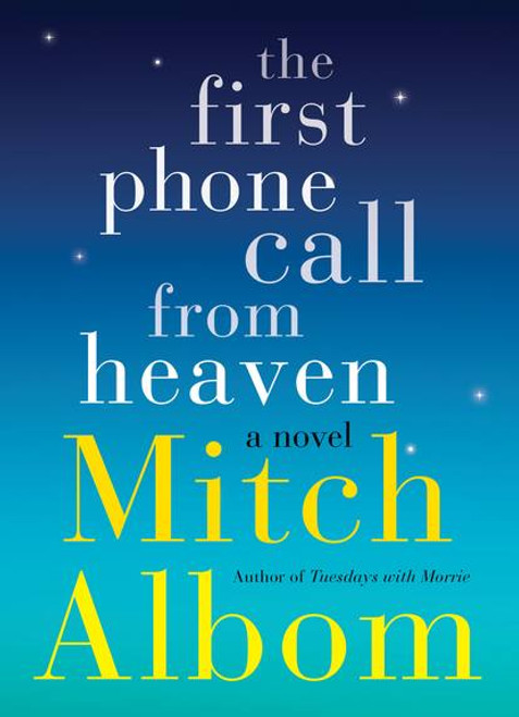 The First Phone Call From Heaven Autographed by Mitch Albom