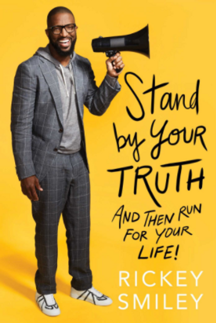 Stand by Your Truth: And Then Run For Your Life
