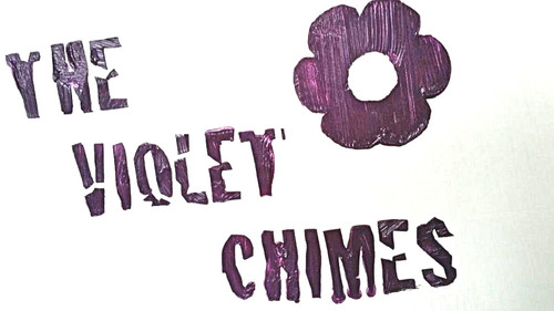 Violet Chimes return with their classic british songwriting . plus guests 12th January