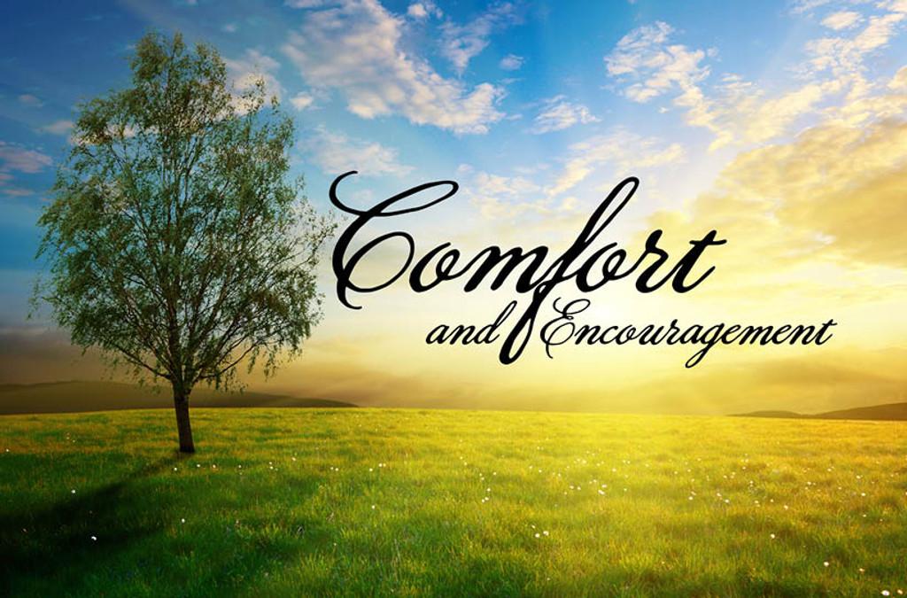 Comfort and Encouragement