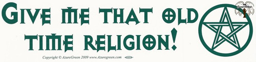 Give Me That Old-Time Religion bumper sticker 29cm x 7.5cm
