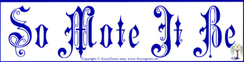 So Mote It Be Vinyl Bumper Sticker 29cm x 7.5cm