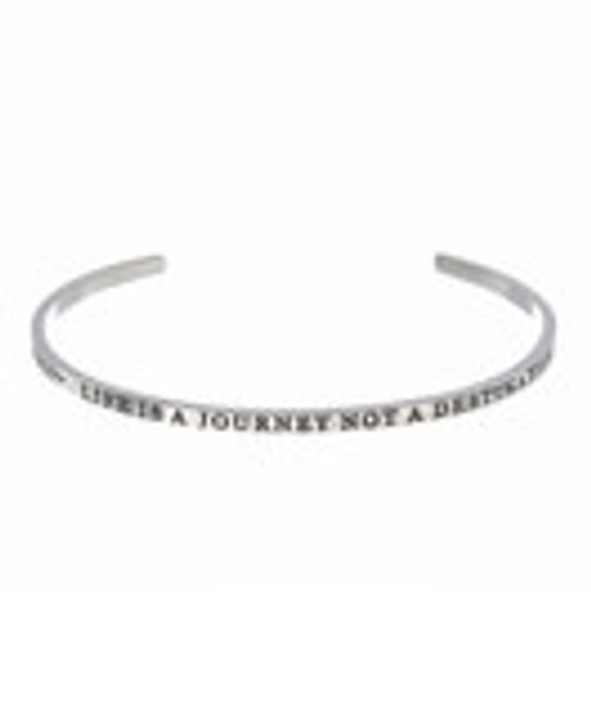 """LIFE IS A JOURNEY NOT A DESTINATION"" Stainless Steel Cuff Bracelet"