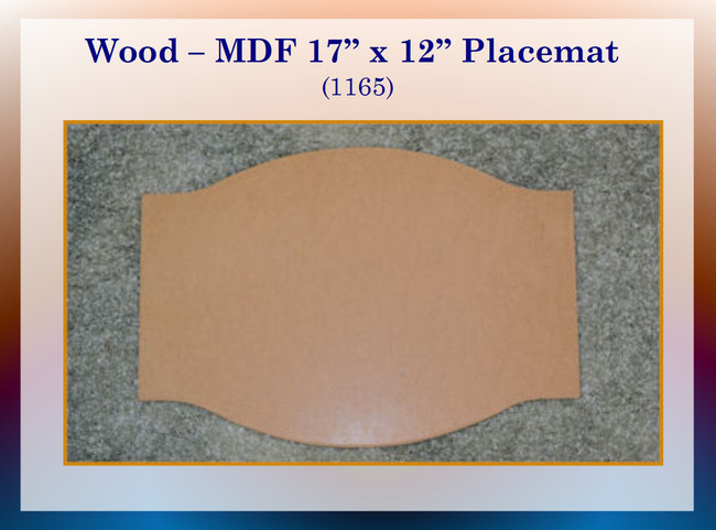 "Wood - Placemat,  MDF 17"" x 12""  (1165)"