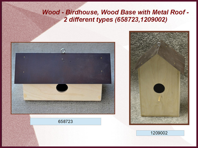 Wood - Birdhouse, Wood Base with Metal Roof - 2 different types (658723,1209002)