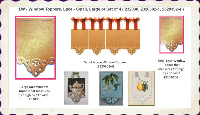 LW - Window Toppers. Lace - Small, Large or  Set of 4 ( 232030, 2320302-1, 2320302-4 )