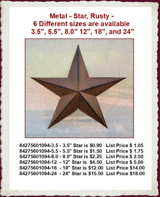 "Metal - Star, Rusty - 6 Different sizes are available 3.5"", 5.5"", 8.0""  12"", 18"", and 24"""