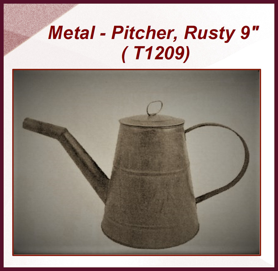 "Metal - Pitcher, Rusty 9""  (T1209)"