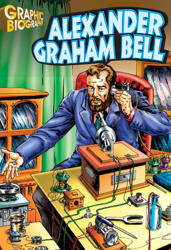 Alexander Graham Bell Graphic Biography