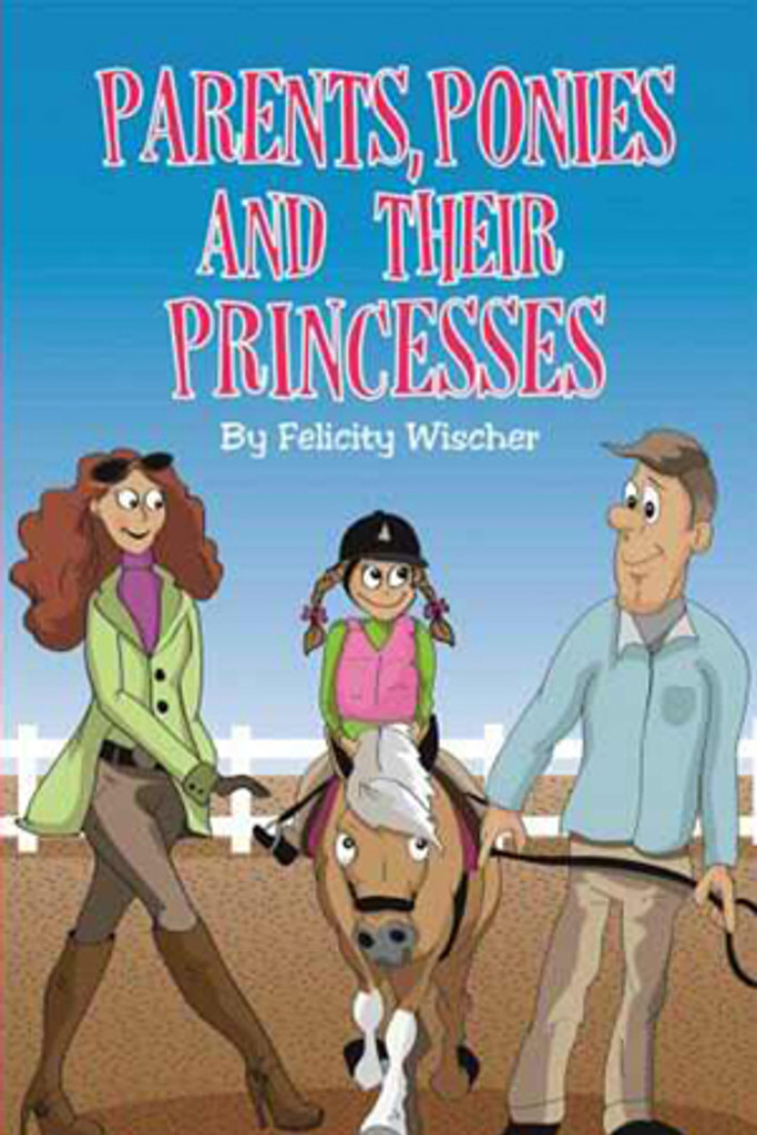 Parents, Ponies & Their Princesses (Book)