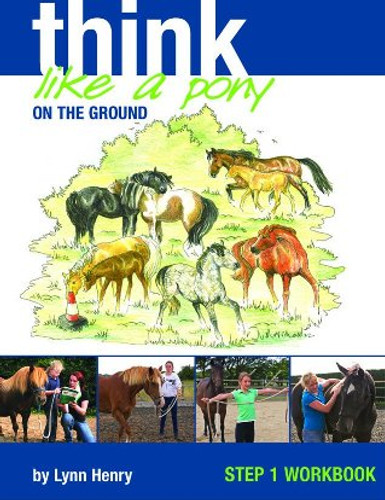 Think Like a Pony: Step 1 Workbook
