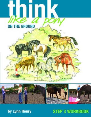 Think Like a Pony: Step 3 Workbook