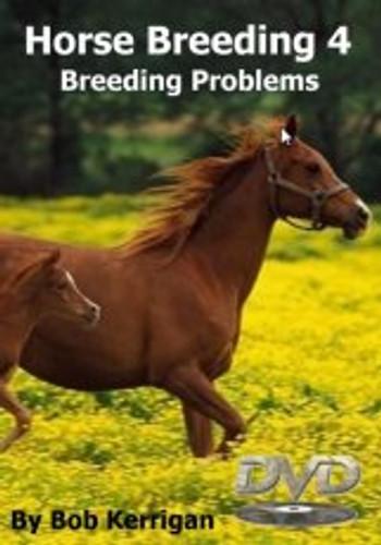 Horse Breeding Volume 4 -  Breeding Problems (Australian DVD Title)
