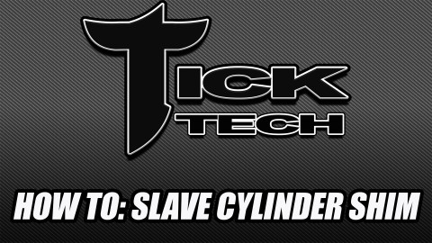 Tick Tech: Slave Cylinder Shimming