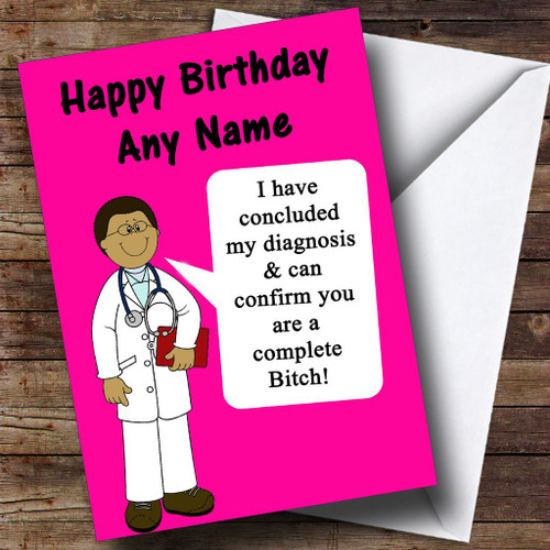 Offensive & Insulting Funny Joke Doctors Diagnosis Pink  Personalised Birthday Card