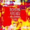 Trombone Atrevido - Achilles Liarmakopoulos Digital Recording Download