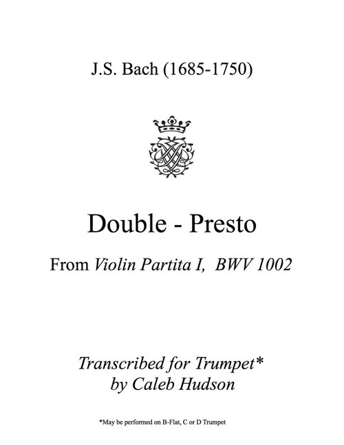 Double Presto from Violin Partita I BWV 1002 (JS Bach) PDF Download adapted for Trumpet* by Caleb Hudson