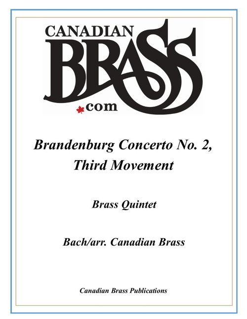 Brandenburg Concerto No. 2, Third Mvmnt for Brass Quintet (Bach/ arr. Canadian Brass)