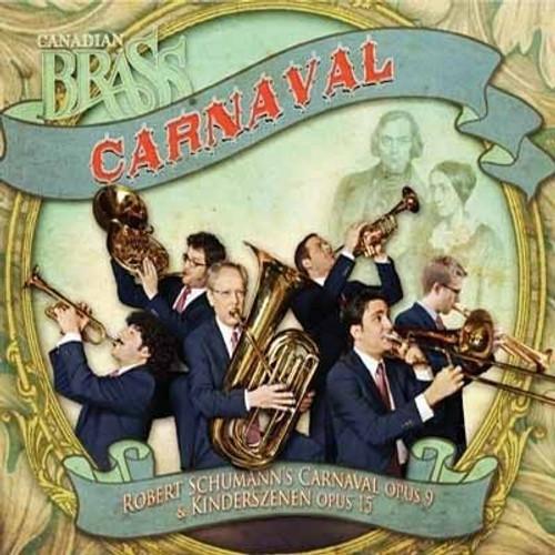 Canadian Brass: Carnaval (Robert Schumann's Carnaval Op. 9 & Kinderszenen Op. 15) Lossless FLAC Digital Download