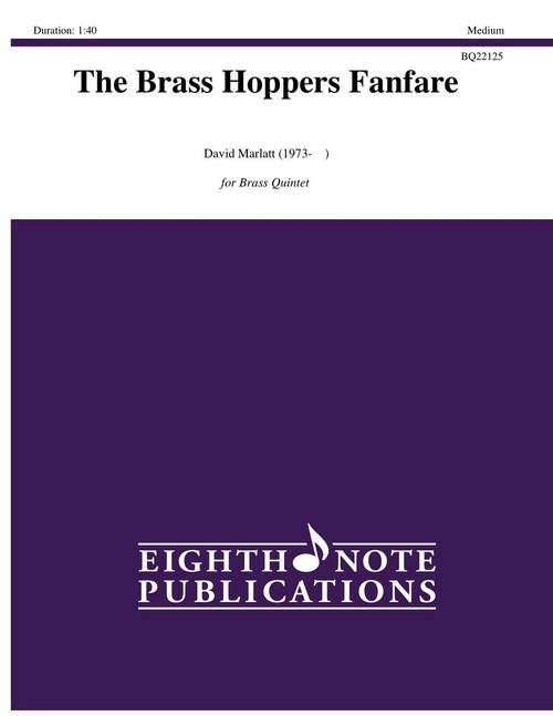 The Brass Hoppers Fanfare for Brass Quintet (David Marlatt)