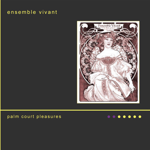 Ensemble Vivant - Palm Court Pleasures