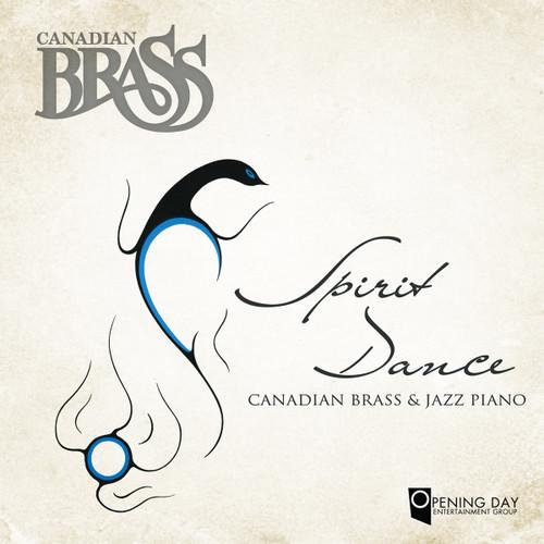 SPIRIT DANCE: CANADIAN BRASS AND JAZZ PIANO CD