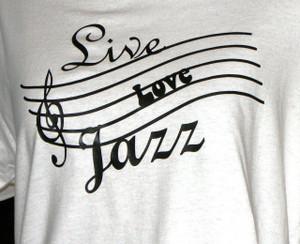 Live Love Jazz shirt