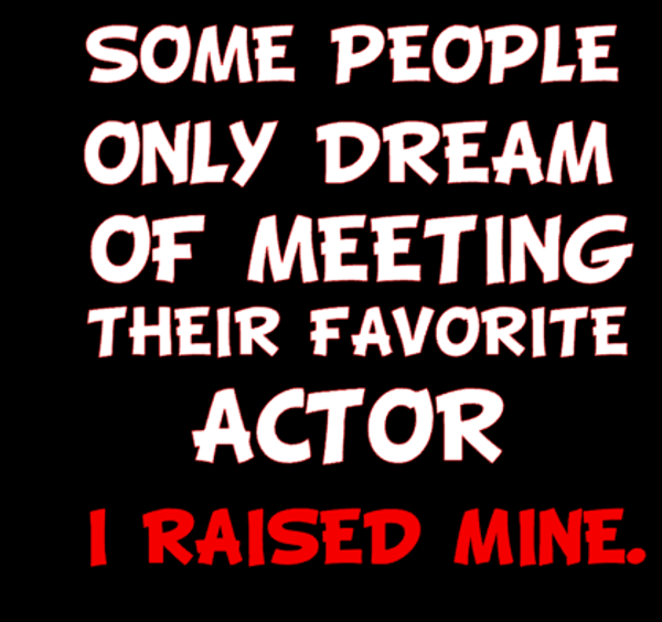 Actor or Actress Parent shirt