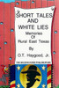 Short Tales and White Lies (Memories of Rural East Texas)