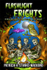 Flashlight Frights: Fireside Tales to Tell in the Night