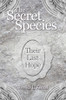The Secret Species: Their Last Hope