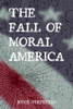The Fall of Moral America