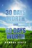 30 Days Worth and 60 Days Worth