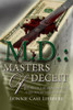 M. D.: Masters of Deceit: Story of a Medical Debacle (Paperback)
