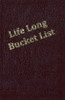 Life Long Bucket List
