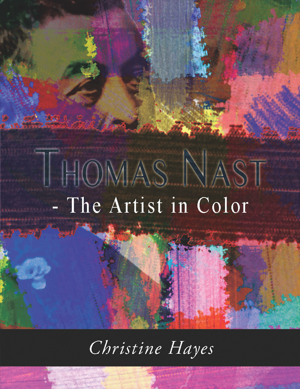 Thomas Nast - The Artist in Color - RoseDog Books