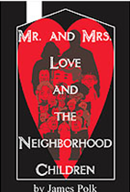 Mr. and Mrs. Love and the Neighborhood Children by James Polk