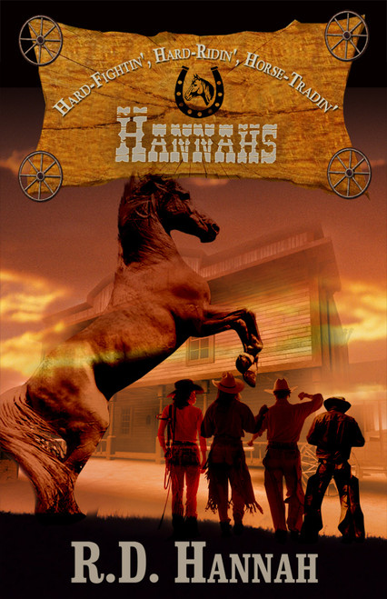 HANNAHS: Hard-Fightin',Hard-Ridin', Horse-Tradin'