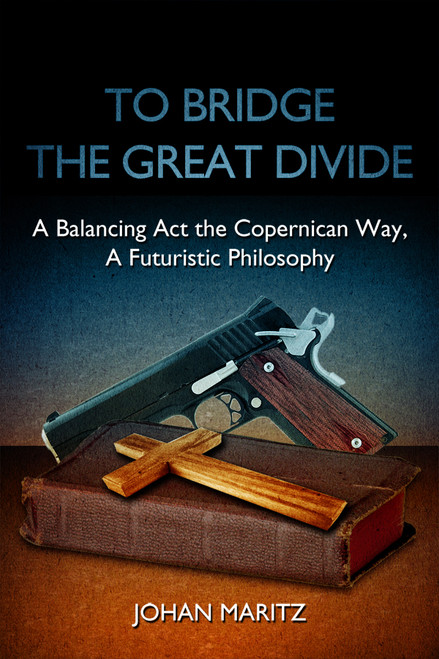 To Bridge the Great Divide: A Balancing Act the Copernican Way, A Futuristic Philosophy