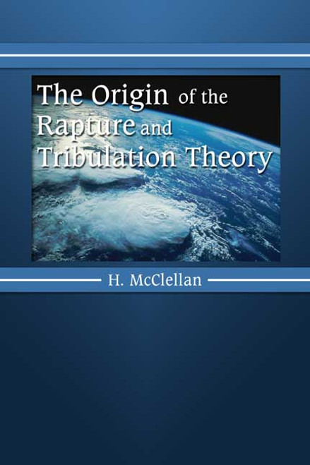 The Origin of the Rapture and Tribulation Theory