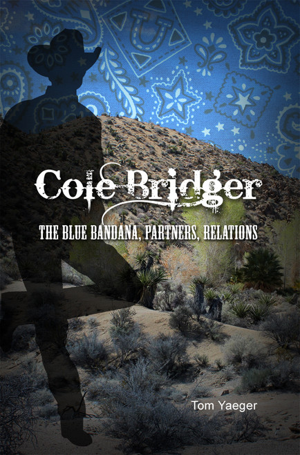 Cole Bridger: The Blue Bandana, Partners, Relations
