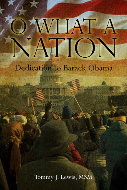 O What A Nation: Dedication to Barack Obama